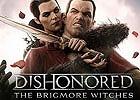 PS3/Xbox 360「ディスオナード」ダウンロードコンテンツ第3弾「ブリグモア・ウィッチズ」が11月19日より配信―ダウドの物語がついに完結