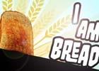 """PS4「I am Bread」""""家主に食べられたいパン""""がPS4を操作!?コミカルなティザートレイラーが公開"""