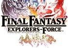 マルチプレイアクションRPG「ファイナルファンタジー エクスプローラーズ フォース」のCBTフィードバックレポートが公開、配信時期は2018年春に