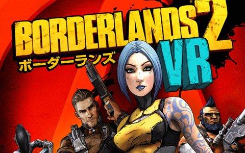 すべてが目前に!「ボーダーランズ2 VR」が2018年12月14日に発売!