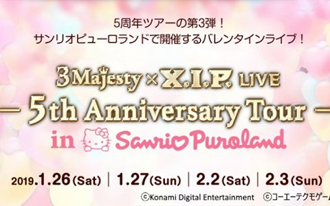 「3 Majesty×X.I.P. LIVE -5th Anniversary Tour in Sanrio Puroland-」各プレイガイドにて先行販売が開始!