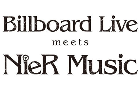 「NieR」シリーズの音楽ライブ「Billboard Live meets NieR Music」が5月11日・12日に開催決定!